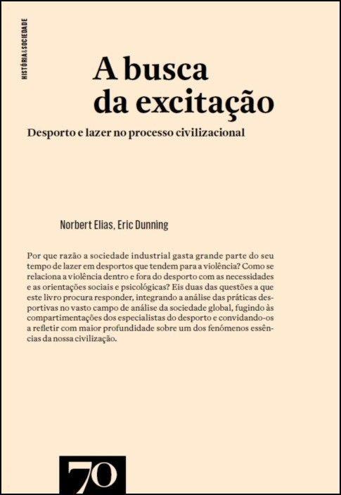 A Busca da Excitação: desporto e lazer no processo civilizacional