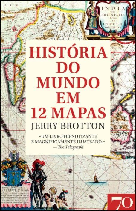 História do Mundo em 12 Mapas