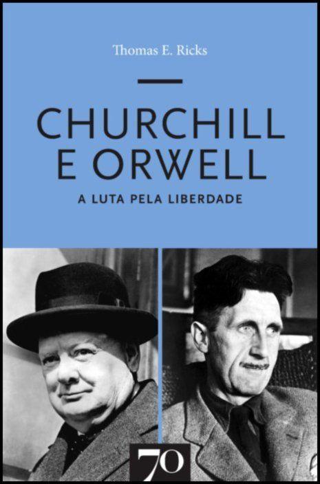 Churchill e Orwell - A Luta pela Liberdade
