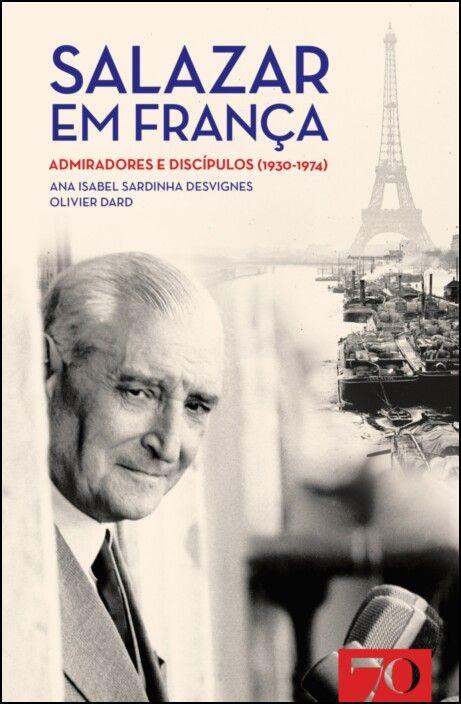 Salazar em França: admiradores e discípulos (1930-1974)