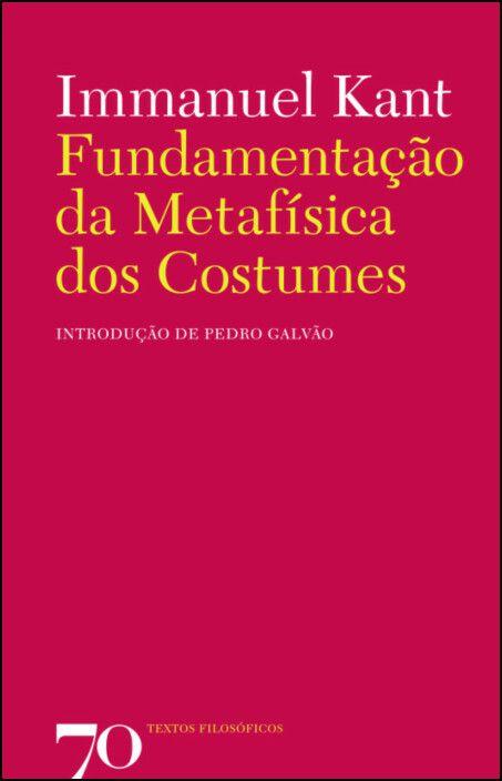 Fundamentação da Metafísica dos Costumes