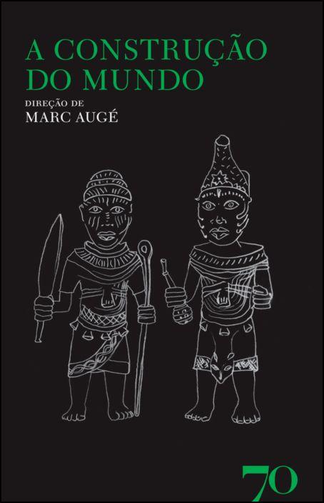 A Construção do Mundo- Religião, Representações, Ideologia - 2ª Edição