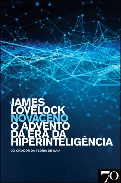 Novaceno: O Advento da Era da Hiperinteligência