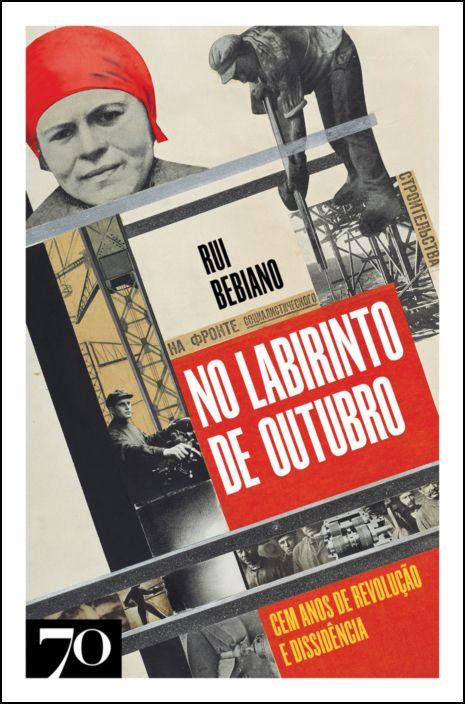 No Labirinto de Outubro- Cem anos de revolução e dissidência