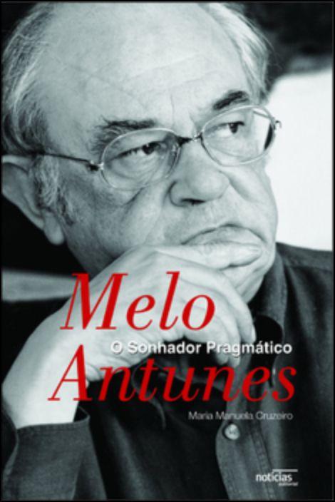 Melo Antunes, O Sonhador Pragmático