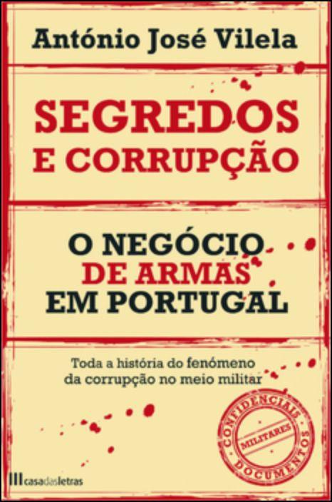 Segredos e Corrupção - O Negócio de Armas em Portugal
