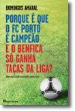 Porque é que o FC Porto é Campeão e o Benfica Só Ganha Taças da Liga? - Uma explicação económico-financeira