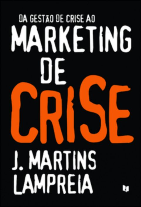 Da Gestão de Crise ao Marketing de Crise