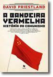 A Bandeira Vermelha - História do Comunismo