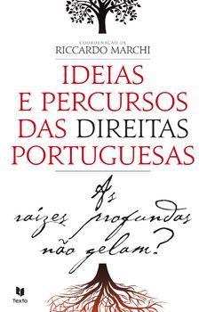 As Raízes Profundas não Gelam? ? Ideias e Percursos das Direitas Portuguesas