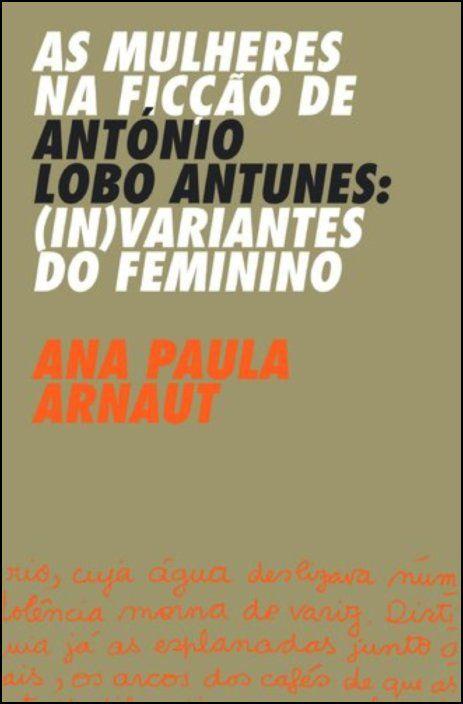 As Mulheres na Ficção de António Lobo Antunes - (In)variantes do Feminino