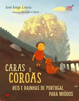 Caras e Coroas - Reis e Rainhas de Portugal para Miúdos