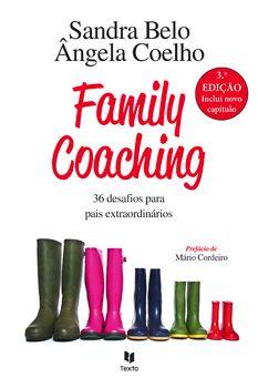 Family Coaching ? 36 Desafios para Pais Extraordinários