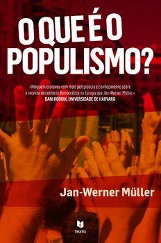O Que é o Populismo?