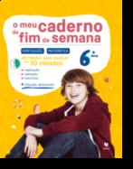 O Meu Caderno de Fim de Semana - Português e Matemática 6.º Ano