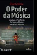 O Poder da Música - Uma Viagem Pelo Mundo em Busca de Músicos que Fazem a Diferença