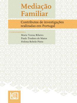 MEDIAÇÃO FAMILIAR - Contributo de investigações realizadas em Portugal