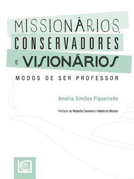 Missionários, Conservadores e Visionários. Modos de ser professor
