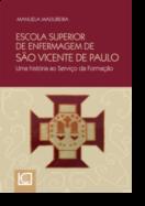 Escola Superior de Enfermagem de São Vicente de Paulo - Uma história ao Serviço da Formação
