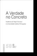 A Verdade no Concreto - Audiência do Papa Francisco à Universidade Católica Portuguesa