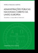 Administrações Públicas Nacionais e Direito da União Europeia - Questões e Jurisprudências Essenciais