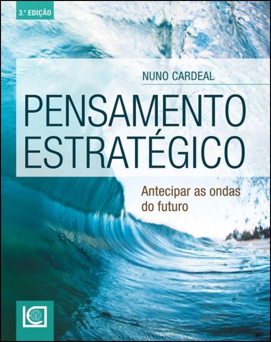 Pensamento Estratégico - Antecipar as Ondas do Futuro