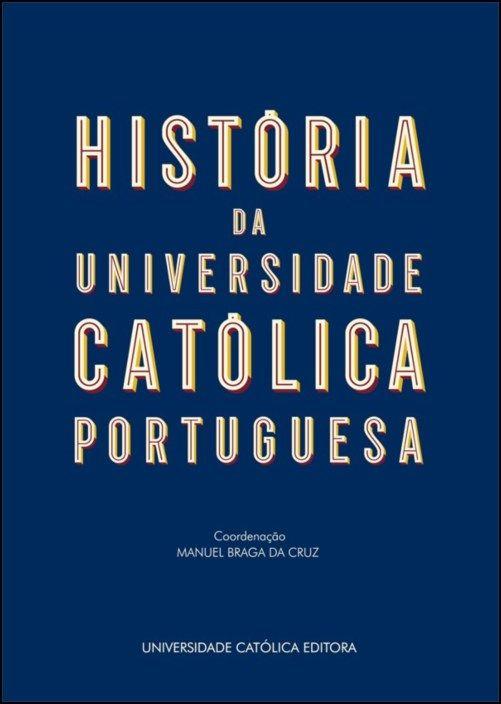 História da Universidade Católica Portuguesa (50 ANOS)