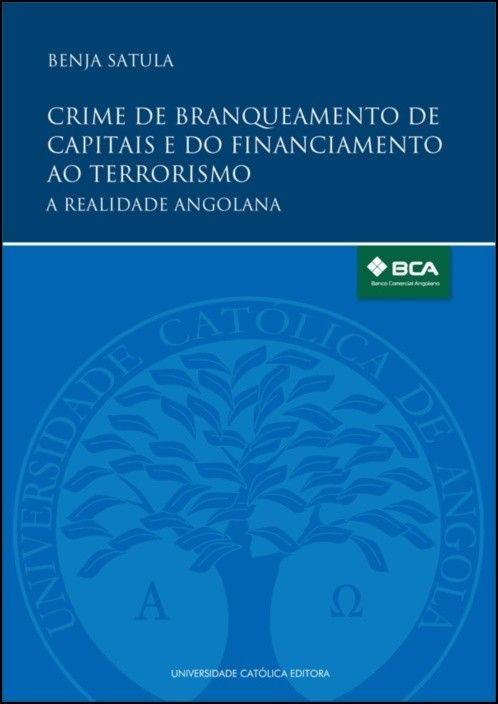 Crime de Branqueamento de Capitais e do Financiamento ao Terrorismo