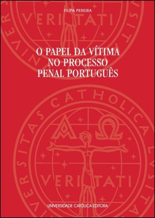 O Papel da Vítima no Processo Penal Português