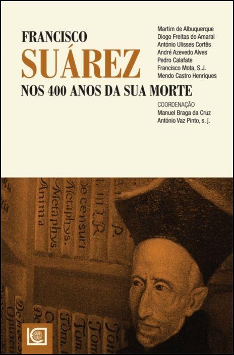 Francisco Suárez nos 400 Anos da sua Morte