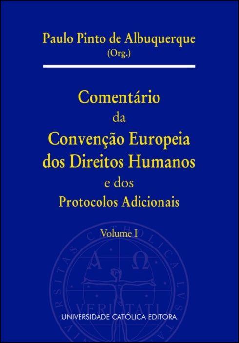 Comentário da Convenção Europeia dos Direitos Humanos e dos Protocolos Vol. I