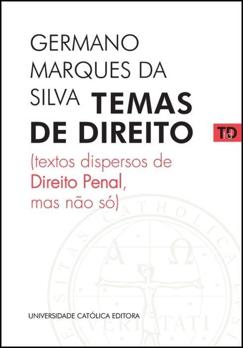 Temas de Direito - (Textos dispersos de Direito Penal, mas não só)