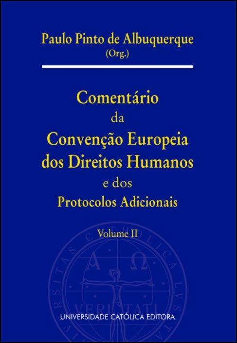 Comentário da Convenção Europeia dos Direitos Humanos e dos Protocolos Adicionais Vol. II
