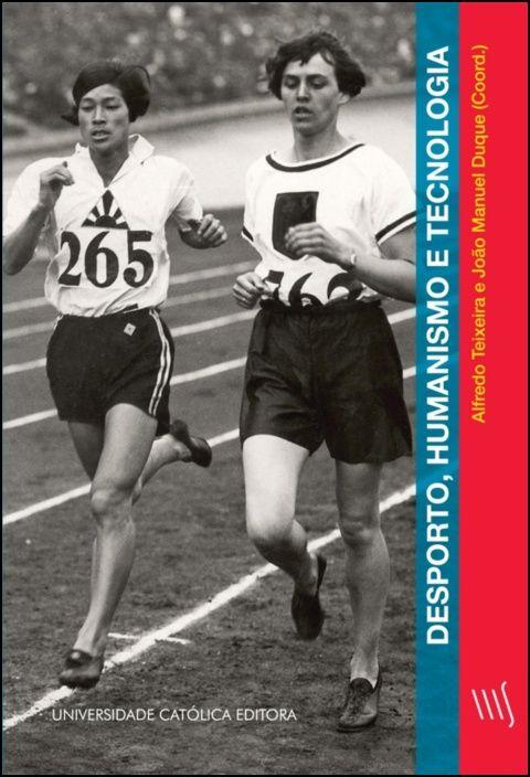 Desporto, Humanismo e Tecnologia
