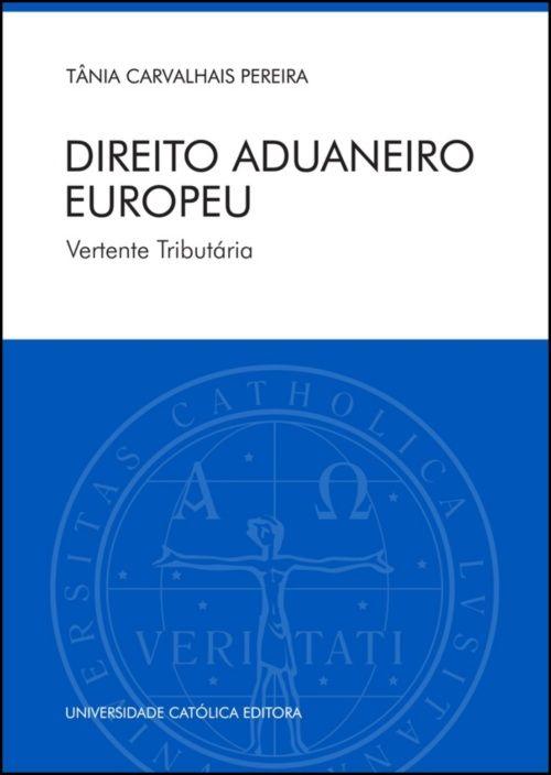 Direito Aduaneiro Europeu - Vertente Tributária