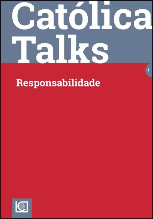 Católica Talks - Responsabilidade