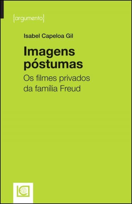 Imagens Póstumas - Os Filmes Privados da Família Freud