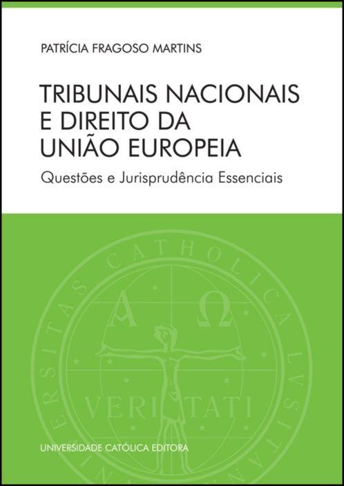 Tribunais Nacionais e Direito da União Europeia - Questões e Jurisprudência Essenciais