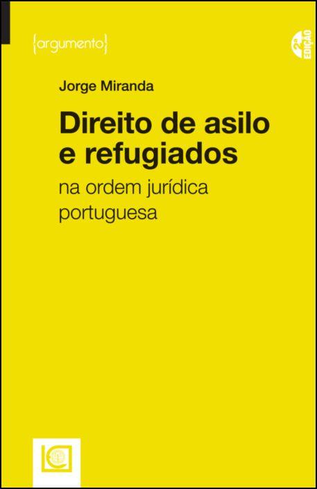 Direito de Asilo de Refugiados na Ordem Jurídica Portuguesa
