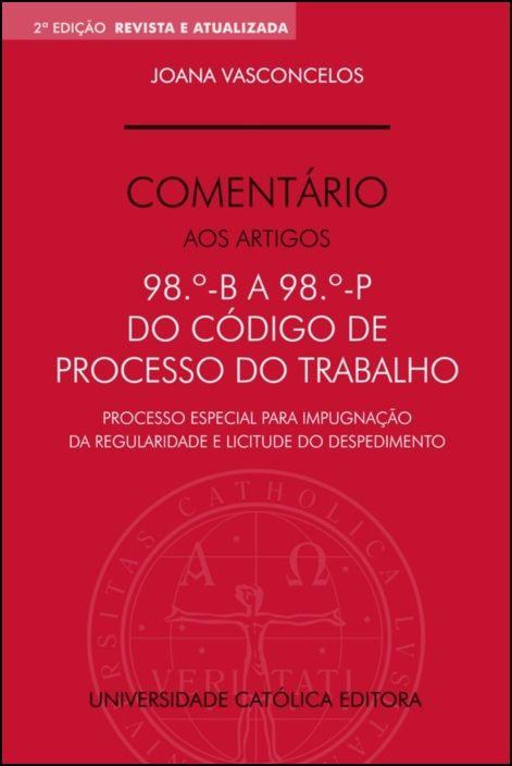 Comentário aos Artigos 98.º - B A 98.º - P do Código de Processo do Trabalho