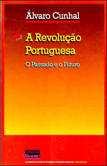 A Revolução Portuguesa – O Passado e o Futuro