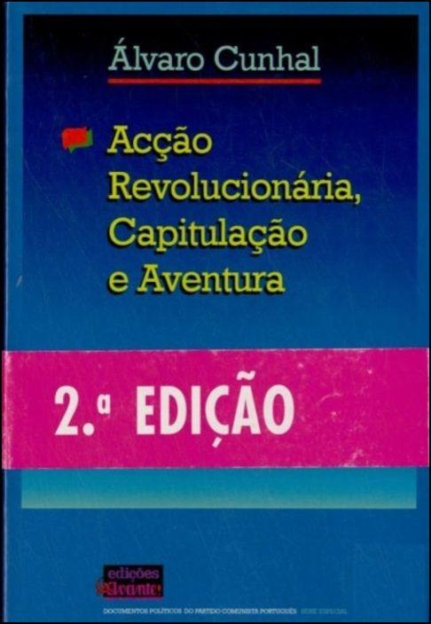Acção Revolucionária, Capitulação e Aventura