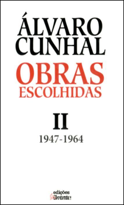 Álvaro Cunhal – Obras Escolhidas – Tomo II (1947-1964)