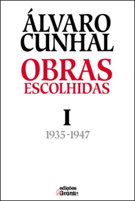Álvaro Cunhal – Obras Escolhidas – Tomo I (1936-1947)