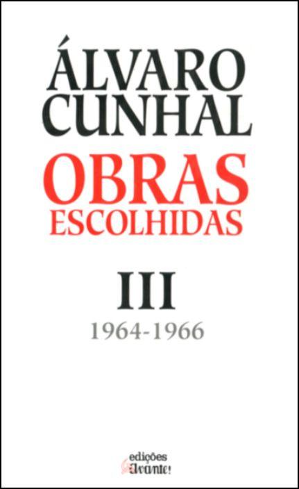 Álvaro Cunhal – Obras Escolhidas – Tomo III (1964-1966)