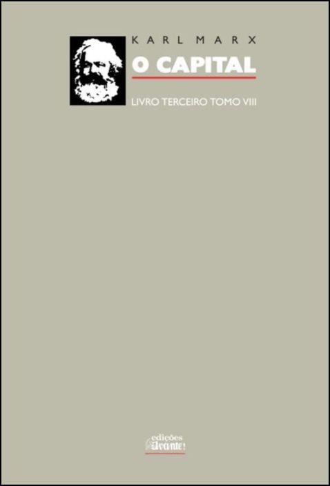 O Capital - Livro Terceiro - Tomo VIII