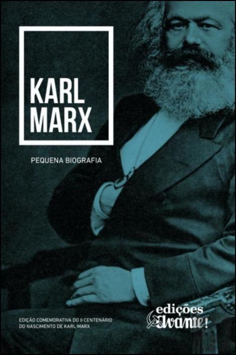 Karl Marx - Pequena Biografia