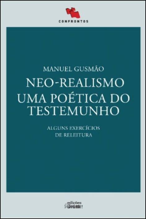Neo-Realismo. Uma Poética do Testemunho