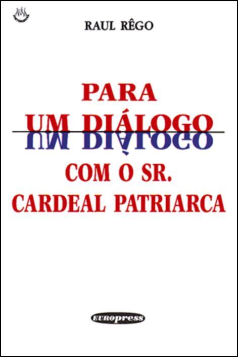 Para um Diálogo com o Senhor Cardeal Patriarca
