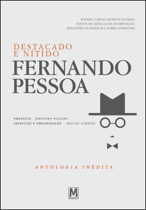 Fernando Pessoa - Destacado e Nítido - Antologia Inédita
